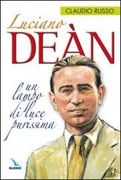 Luciano Dean. Un lampo di luce purissima