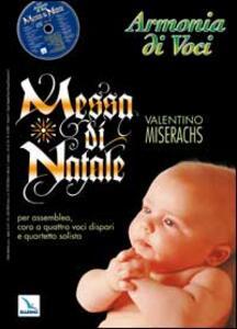 Libro Armonia di voci (2007). Con CD Audio. Vol. 4: Messa di Natale. Valentino Miserachs