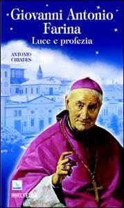 Giovanni Antonio Farina. Luce e profezia