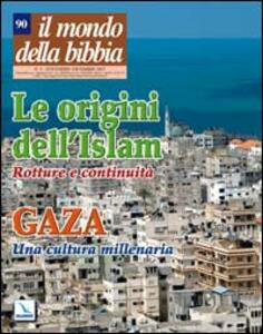 Il mondo della Bibbia (2007). Vol. 5: Le origini dell'Islam - Gaza: una cultura millenaria.