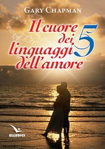 Il cuore dei cinque linguaggi dell'amore. Ediz. bilingue - Gary Chapman - copertina
