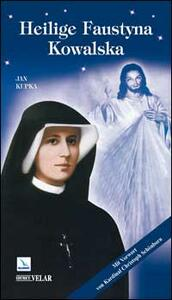 Heilige Faustyna Kowalska - Jan Kupka - copertina