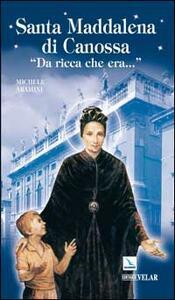 Santa Maddalena di Canossa. «Da ricca che era...» - Michele Aramini - copertina
