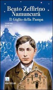 Beato Zeffirino Namuncurà. Il giglio della Pampa - Teresio Bosco - copertina