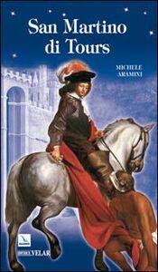 Foto Cover di San Martino di Tours, Libro di Michele Aramini, edito da Elledici