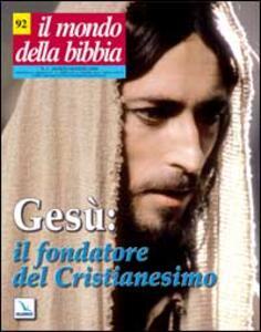 Il mondo della Bibbia (2008). Vol. 2: Gesù: il fondatore del Cristianesimo. - copertina
