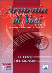 Libro Armonia di voci (2008). Con CD Audio. Vol. 2: Le feste del signore.