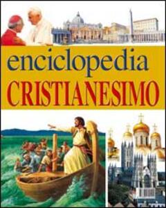 Enciclopedia del cristianesimo: Conoscere Gesù-Conoscere i cristiani