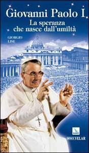 Giovanni Paolo I. La speranza che nasce dall'umiltà - Giorgio Lise - copertina