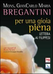 Libro Per una gioia piena. Lettera ai Filippesi. Con racconti di Bruno Ferrero Giancarlo Maria Bregantini