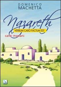 Nazareth. Verbum caro factum est. Canti mariani. Partitura - Domenico Machetta - copertina