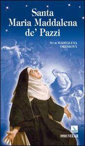 Foto Cover di Santa Maria Maddalena de' Pazzi, Libro di Maddalena Oreskovà, edito da Elledici
