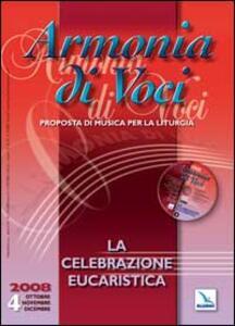Armonia di voci (2008). Con CD Audio. Vol. 4: La celebrazione eucaristica. - copertina