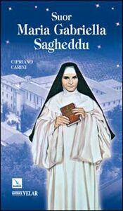 Foto Cover di Suor Maria Gabriella Sagheddu. Agnello immolato per l'unità, Libro di Cipriano Carini, edito da Elledici