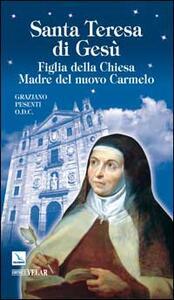 Santa Teresa di Gesù d'Ávila. Figlia della Chiesa Madre del nuovo Carmelo - Graziano Pesenti - copertina