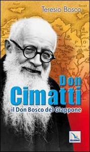 Don Cimatti. Il Don Bosco del Giappone