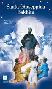 Libro Santa Giuseppina Bakhita Michele Aramini