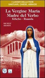 La Vergine Maria madre del verbo. Kibeho-Ruanda