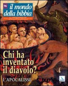 Libro Il mondo della Bibbia (2009). Vol. 1: Chi ha inventato il diavolo? L'Apocalisse.