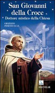 Libro San Giovanni della Croce. Dottore mistico della Chiesa Graziano Pesenti
