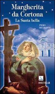 Margherita da Cortona. La santa bella - Piero Becherini - copertina