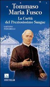 Tommaso Maria Fusco. La carità del preziosissimo sangue - Gaetano Passarelli - copertina