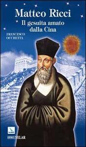 Matteo Ricci. Il gesuita amato dalla Cina