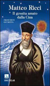 Foto Cover di Matteo Ricci. Il gesuita amato dalla Cina, Libro di Francesco Occhetta, edito da Elledici