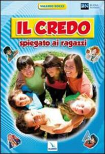 Il Credo spiegato ai ragazzi - Valerio Bocci - copertina
