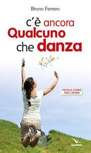 Libro C'è ancora qualcuno che danza Bruno Ferrero