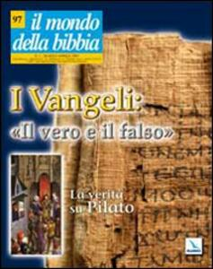 Il mondo della Bibbia (2009). Vol. 2: Vangeli: il vero e il falso. La verità su Pilato.