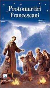Protomartiri francescani - Esperia Urbani - copertina