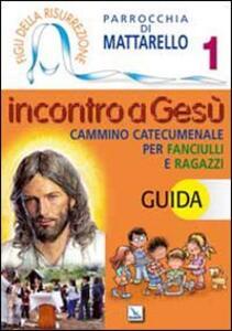 Figli della Risurrezione. Vol. 1: Incontro a Gesù. Guida. Cammino catecumenale per fanciulli e ragazzi. - copertina