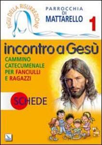 Figli della Risurrezione. Vol. 1: Incontro a Gesù. Schede. Cammino catecumenale per fanciulli e ragazzi. - copertina