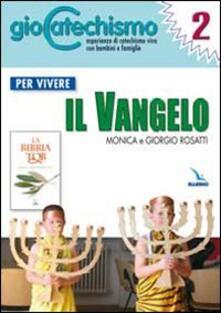 Fondazionesergioperlamusica.it Giocatechismo. Vol. 2: Per vivere il Vangelo. Image