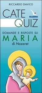 Catequiz. Domande e risposte su Maria di Nazaret - Riccardo Davico - copertina