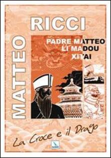 Secchiarapita.it La Croce e il Drago. Matteo Ricci il gesuita mandarino in Cina Image