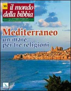 Il mondo della Bibbia (2009). Vol. 4: Mediterraneo: un mare per tre religioni.. - copertina