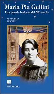 Maria Pia Gullini. Una grande badessa del XX secolo