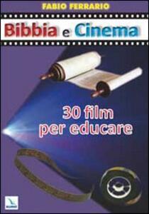 Bibbia e cinema. 30 film per educare