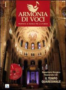 Repertorio liturgico nazionale CEI: il tempo quaresimale. Armonia di voci, n. 1 gennaio-febbraio-marzo 2010. Con CD Audio. Vol. 1