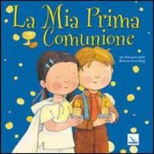 Amatigota.it La mia prima comunione. Ediz. illustrata Image