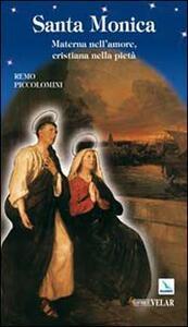 Santa Monica. Materna nell'amore, cristiana nella pietà - Remo Piccolomini - copertina