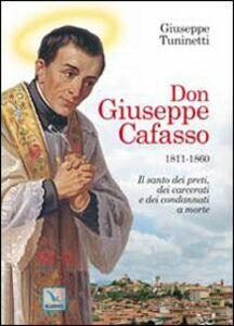 Foto Cover di Don Giuseppe Cafasso (1811-1860). Il santo dei preti, dei carcerati e dei condannati a morte, Libro di Giuseppe Tuninetti, edito da Elledici
