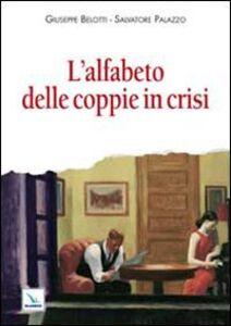 Foto Cover di L' alfabeto delle coppie in crisi, Libro di Salvatore Palazzo,Giuseppe Belotti, edito da Elledici