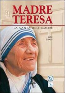 Madre Teresa. La santa dell'amore