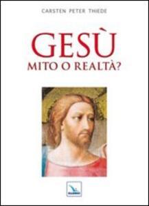 Gesù mito o realtà? - Carsten P. Thiede - copertina