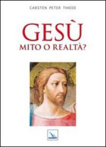 Foto Cover di Gesù mito o realtà?, Libro di Carsten P. Thiede, edito da Elledici