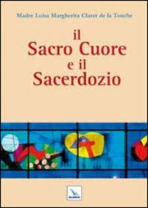 Il Sacro Cuore e il sacerdozio - Luisa M. Claret de la Touche - copertina