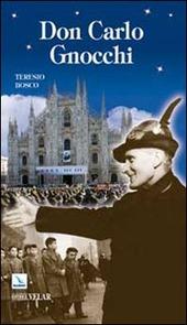 Don Carlo Gnocchi. Il cuore di Dio sulle strade dell'uomo